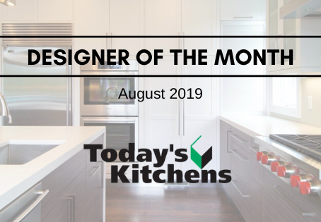 August Designer of the Month: Today's Kitchen!