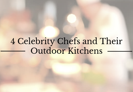 4 Celebrity Chefs and Their Outdoor Kitchens