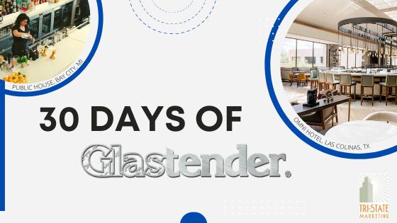 30 Days of Glastender