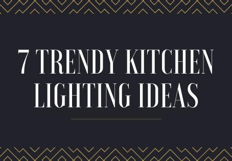 7 Trendy Kitchen Lighting Ideas