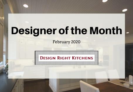 Designer of the Month: Design Right Kitchens!