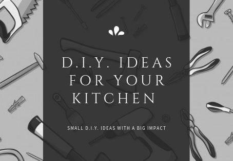 D.I.Y. Ideas For Your Kitchen