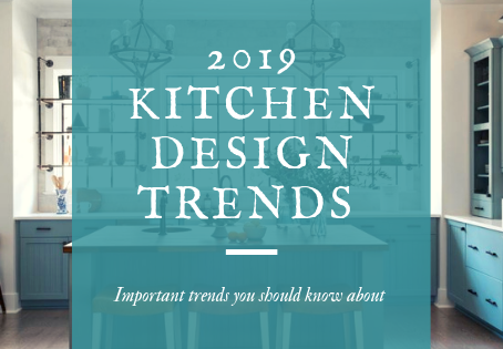 2019 Kitchen Design Trends You Should Know About