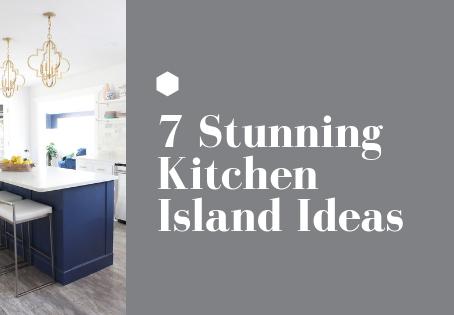 7 Stunning Kitchen Island Ideas