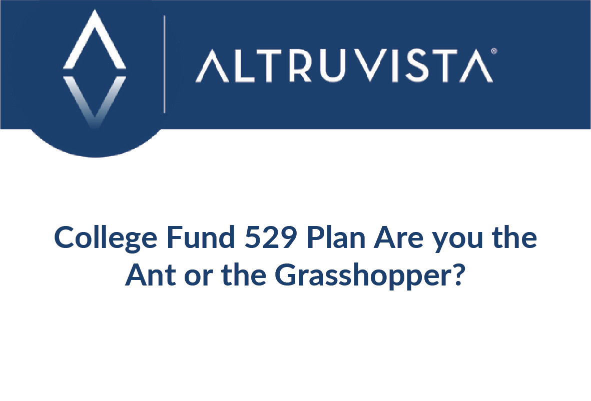 College Fund 529 Plan Are you the Ant or the Grasshopper?