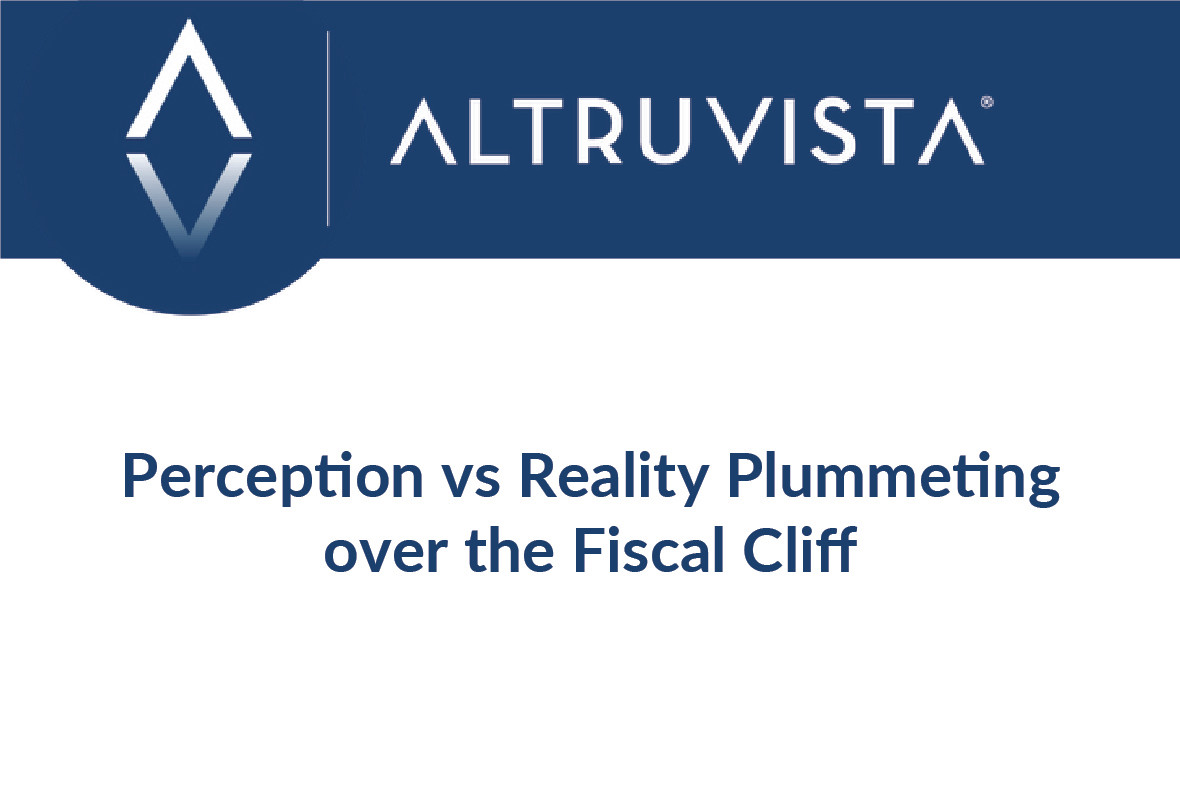 Perception vs Reality Plummeting over the Fiscal Cliff