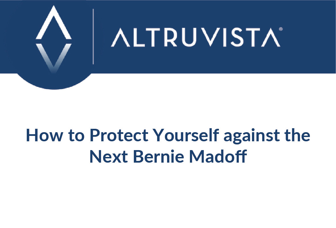 How to Protect Yourself against the Next Bernie Madoff