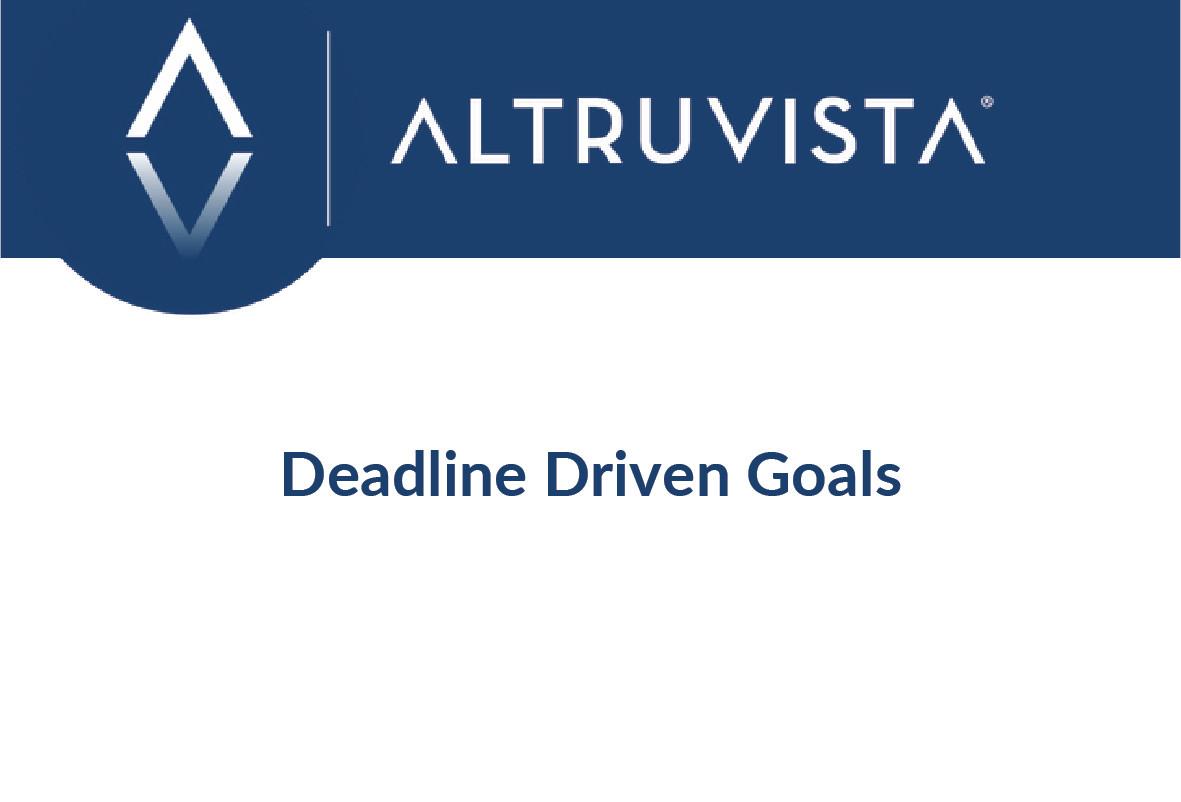 Deadline Driven Goals