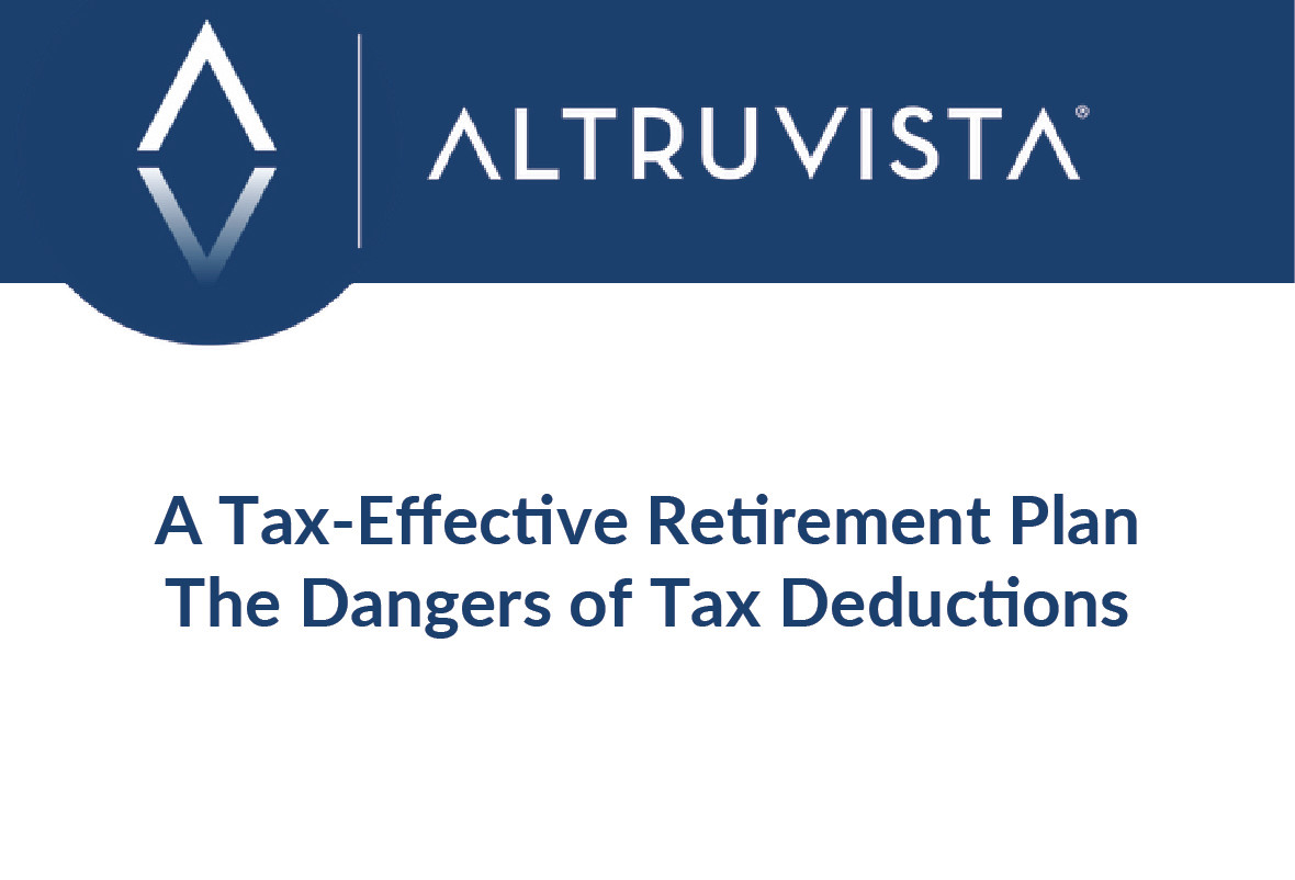 A Tax-Effective Retirement Plan The Dangers of Tax Deductions