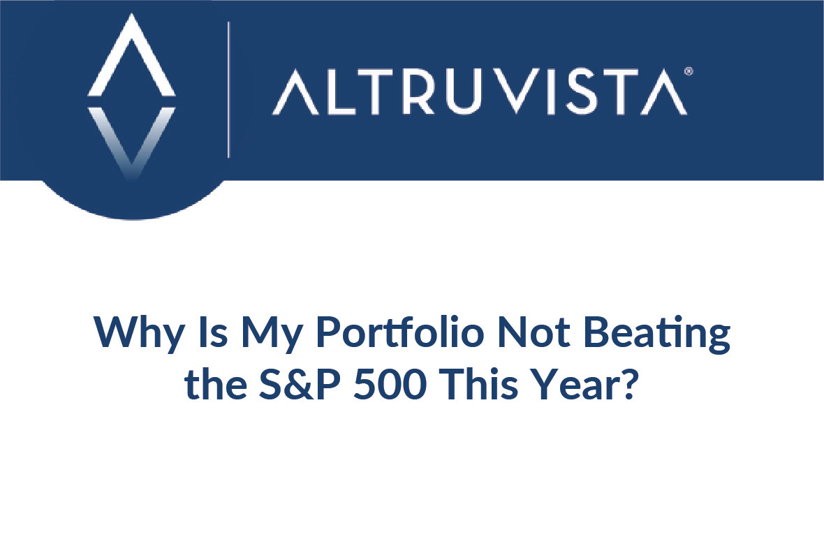 Why Is My Portfolio Not Beating the S&P 500 This Year?