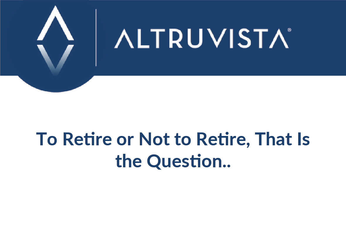 To Retire or Not to Retire, That Is the Question..