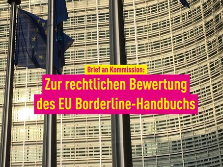 Brief an Kommission: Zur rechtlichen Bewertung des EU Borderline-Handbuchs