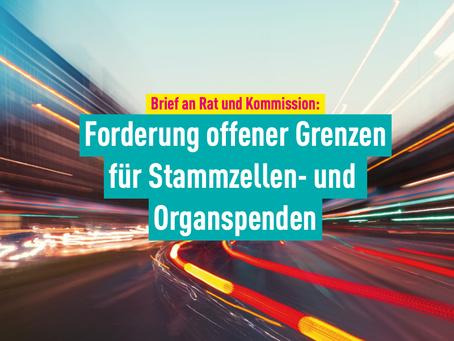 Brief an Kommission und Rat: Forderung offener Grenzen für Stammzellen- und Organspenden