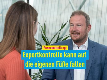 Pressemitteilung: Exportkontrolle kann auf die eigenen Füße fallen