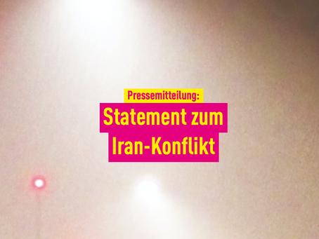 Pressemitteilung: Statement zum Iran-Konflikt