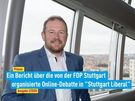 """Presse: Ein Bericht über die von der FDP Stuttgart organisierte Online-Debatte in""""Stuttgart Liberal"""""""