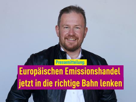 Pressemitteilungen: Europäischen Emissionshandel jetzt in die richtige Bahn lenken