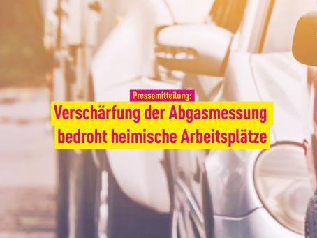 Pressemitteilung: Verschärfung der Abgasmessung bedroht heimische Arbeitsplätze