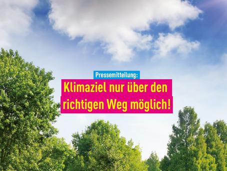 Pressemitteilung: Klimaziel nur über den richtigen Weg möglich!