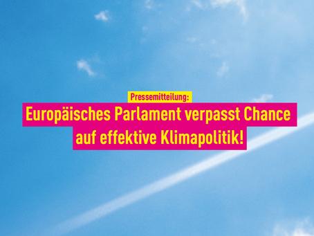 Pressemitteilung: Europäisches Parlament verpasst Chance auf effektive Klimapolitik!