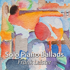 Solo Piano Ballads by Frank Leister.