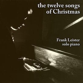 The 12 Songs of Christmas, by Frank Leister.