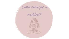 Inicie a meditação hoje – saiba como