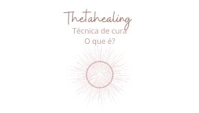 Thetahealing – técnica de cura, o que é?