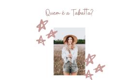 Quem é a Tabatta?