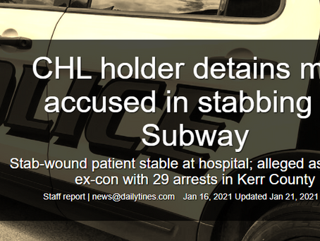 CHL Holder Detains Man Accused in Stabbing Until PD Arrives - Kerrville, TX