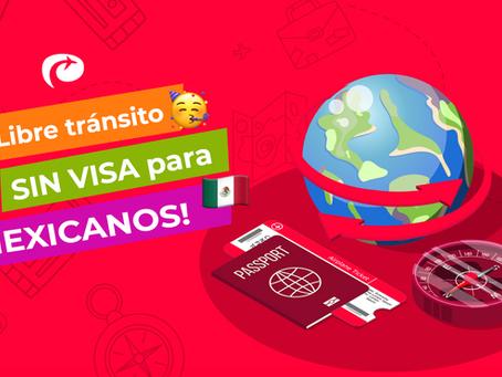 🥳🇲🇽 ¡Libre tránsito SIN VISA para MEXICANOS!