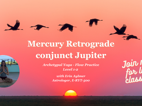 Mercury Retrograde conjunct Jupiter: Archetypal Yoga - Flow Practice