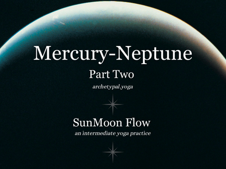 Mercury-Neptune: Part Two - SunMoon Flow - December 14, 2020