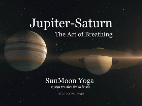 Jupiter-Saturn: The Act of Breathing - SunMoon Yoga -December 19, 2020