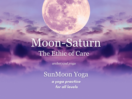 Moon-Saturn: The Ethic of Care - November 28, 2020