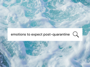 Emotions to Expect Post-Quarantine