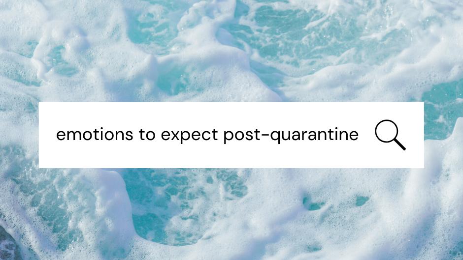 Emotions to Expect Post-Quarantine