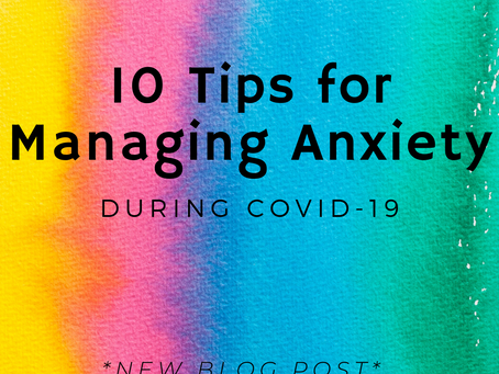 10 Tips for Managing Anxiety During Covid-19