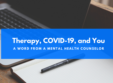 Therapy, COVID-19, and you