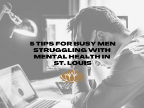 5 Tips for Busy Men Struggling with Mental Health in St. Louis