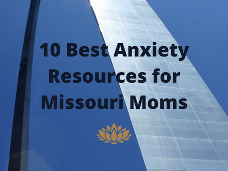 10 Best Anxiety Resources for Missouri Moms