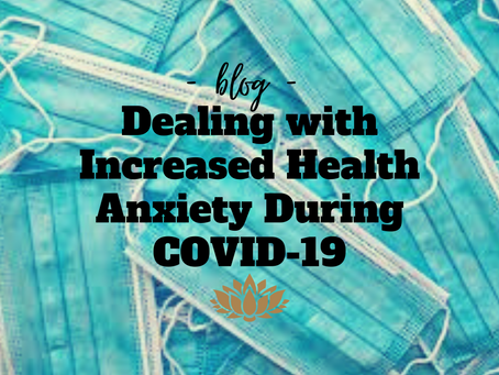 Dealing with increased health anxiety in the midst of COVID-19 in MO
