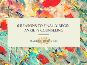 6 Reasons to Finally Begin Counseling for Anxiety in St. Louis, MO