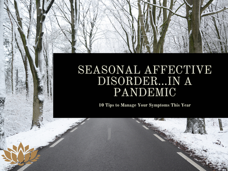 Tips to handle Seasonal Affective Disorder...in a Pandemic