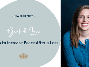 3 Ways to Increase Peace After a Loss