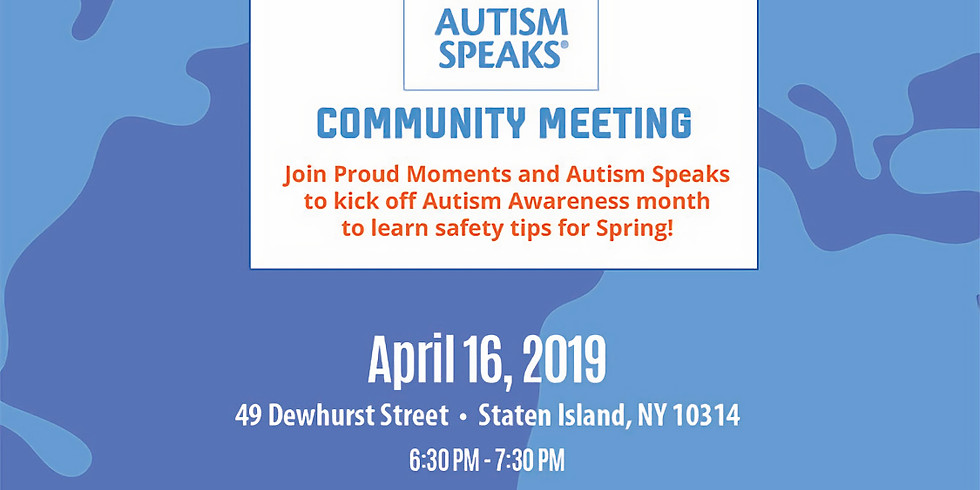 Proud Moments and Autism Speaks Community Meeting