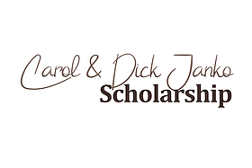 CAROL & DICK JANKO SCHOLARSHIP