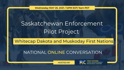 Saskatchewan Enforcement Pilot Project Whitecap Dakota & Muskoday First Nations