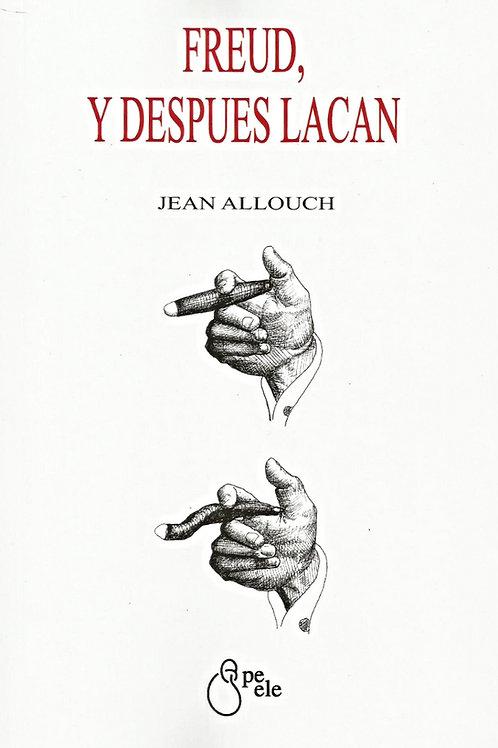 FREUD, Y DESPUÉS LACAN