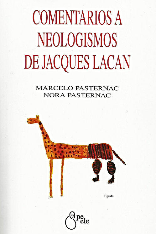 COMENTARIOS A NEOLOGISMOS DE JACQUES LACAN